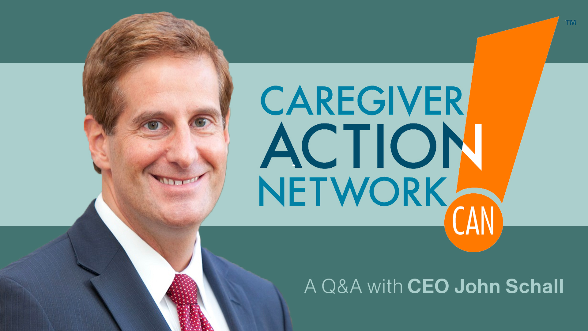 Unsung Heroes of the Pandemic- A Q&A with Caregiver Action Network CEO John Schall